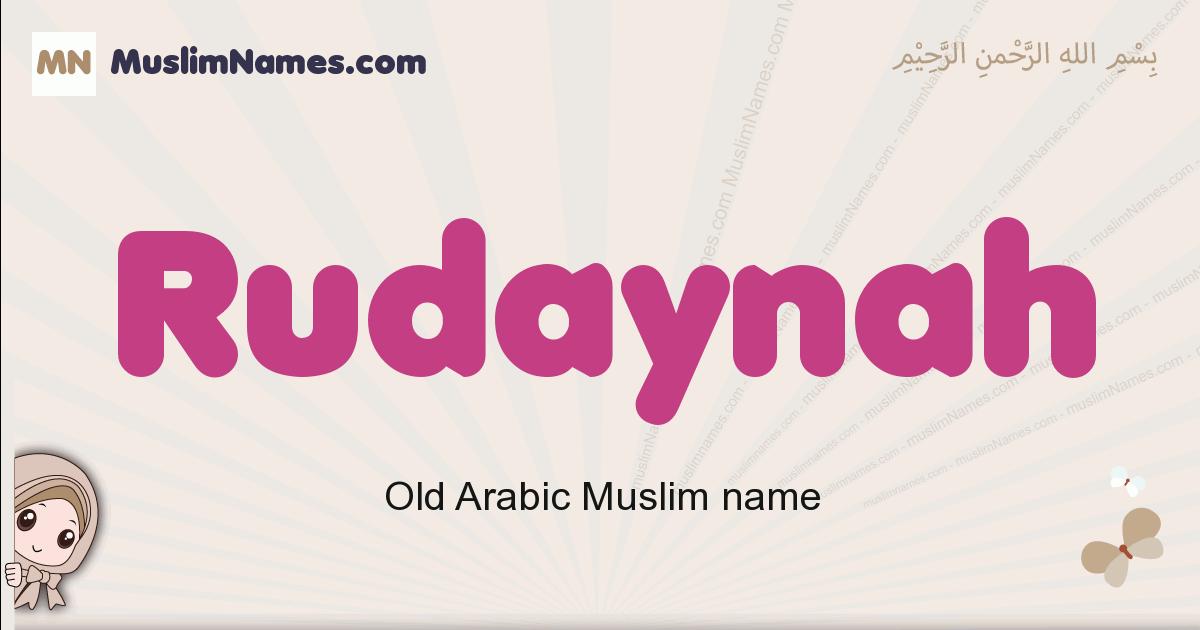 Rudaynah muslim girls name and meaning, islamic girls name Rudaynah