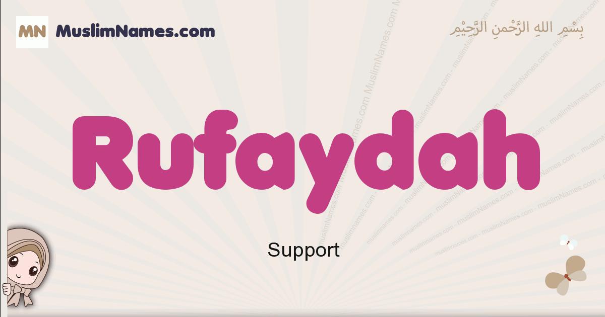 Rufaydah muslim girls name and meaning, islamic girls name Rufaydah