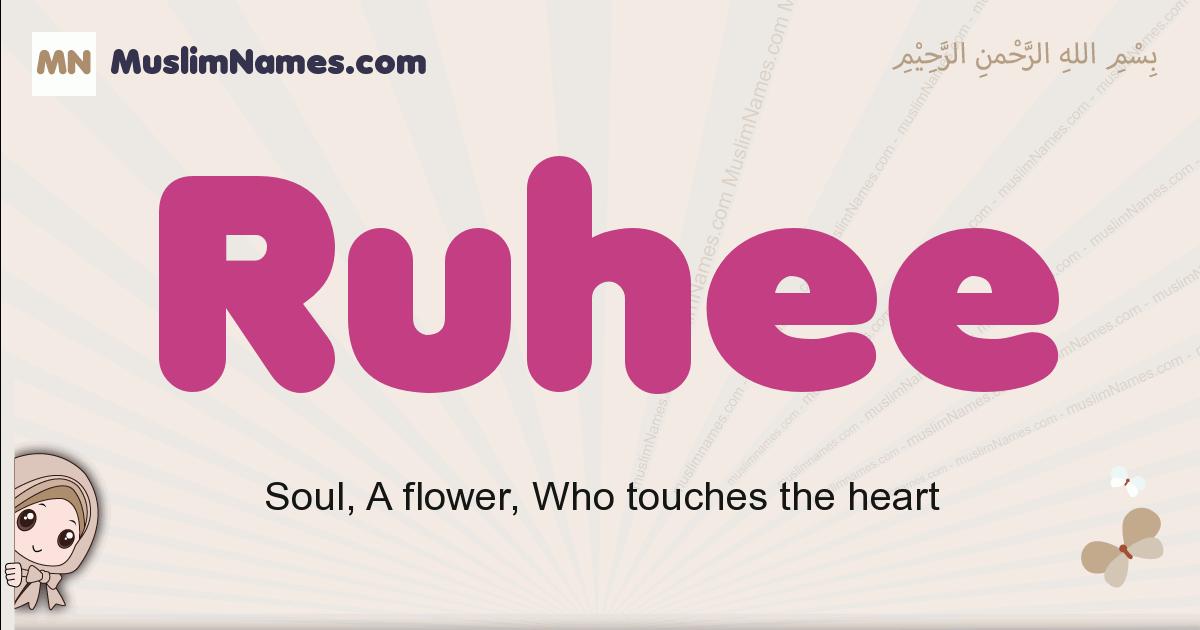 Ruhee muslim girls name and meaning, islamic girls name Ruhee