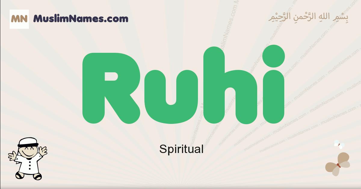 Ruhi muslim boys name and meaning, islamic boys name Ruhi
