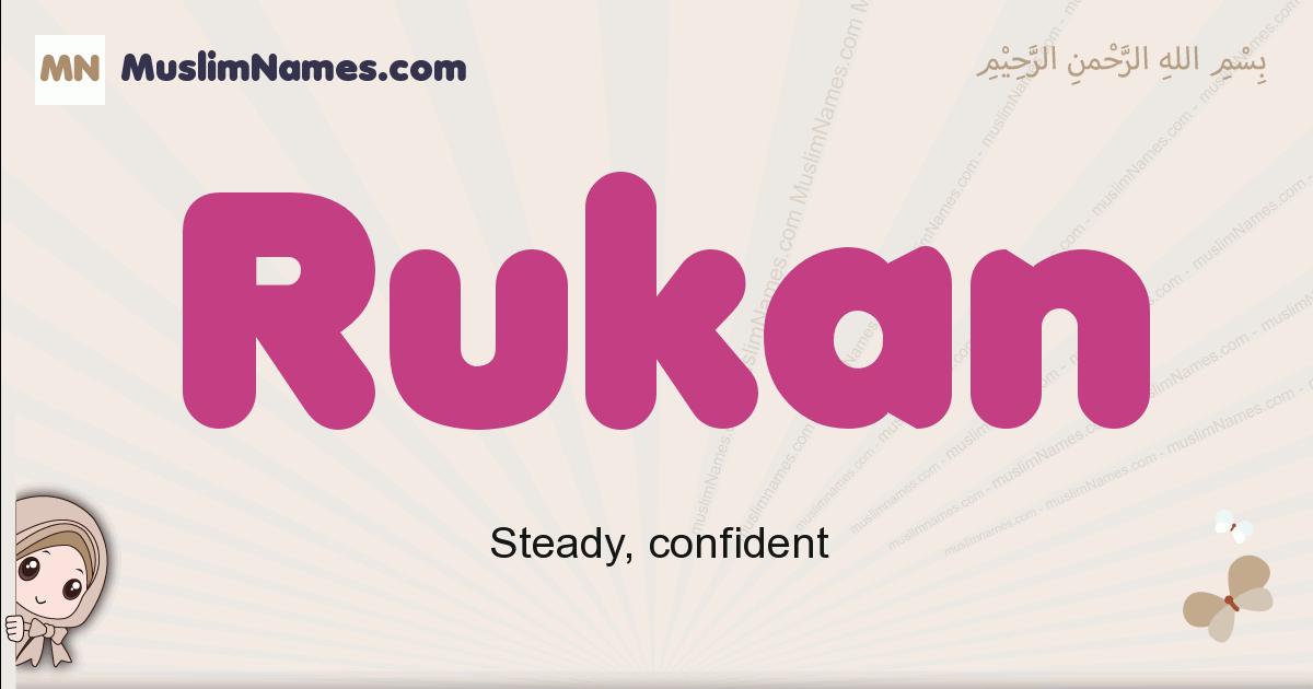 Rukan muslim girls name and meaning, islamic girls name Rukan