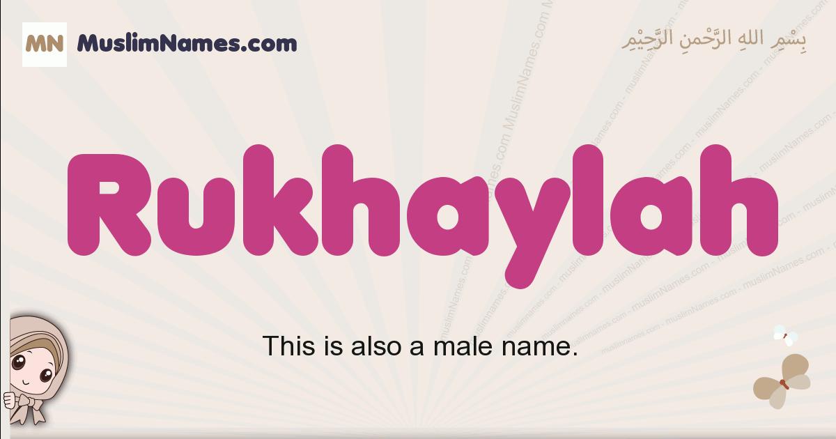 Rukhaylah muslim girls name and meaning, islamic girls name Rukhaylah
