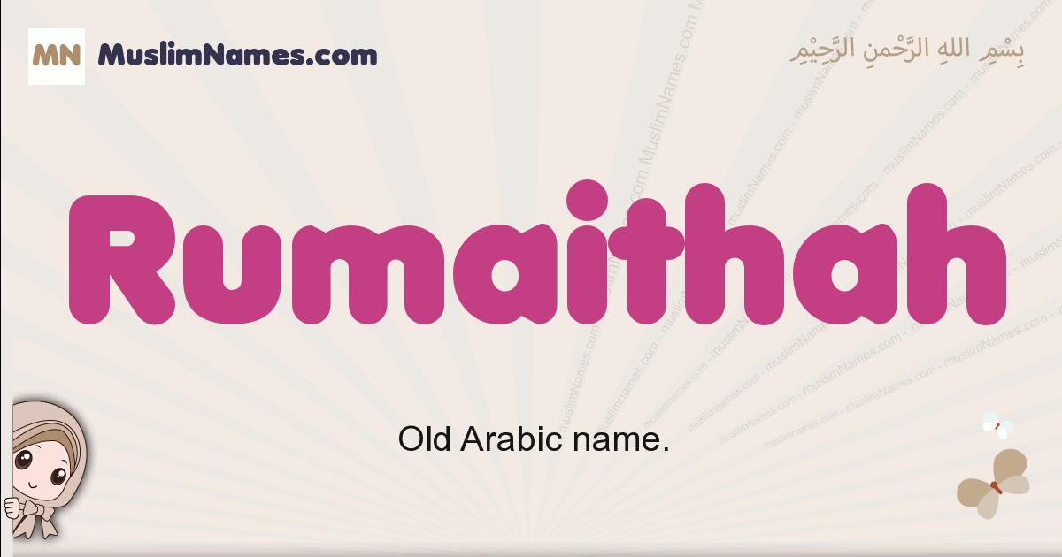 Rumaithah muslim girls name and meaning, islamic girls name Rumaithah