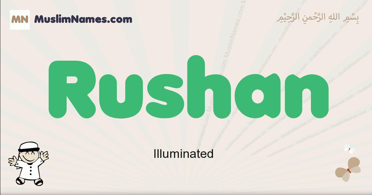 Rushan muslim boys name and meaning, islamic boys name Rushan