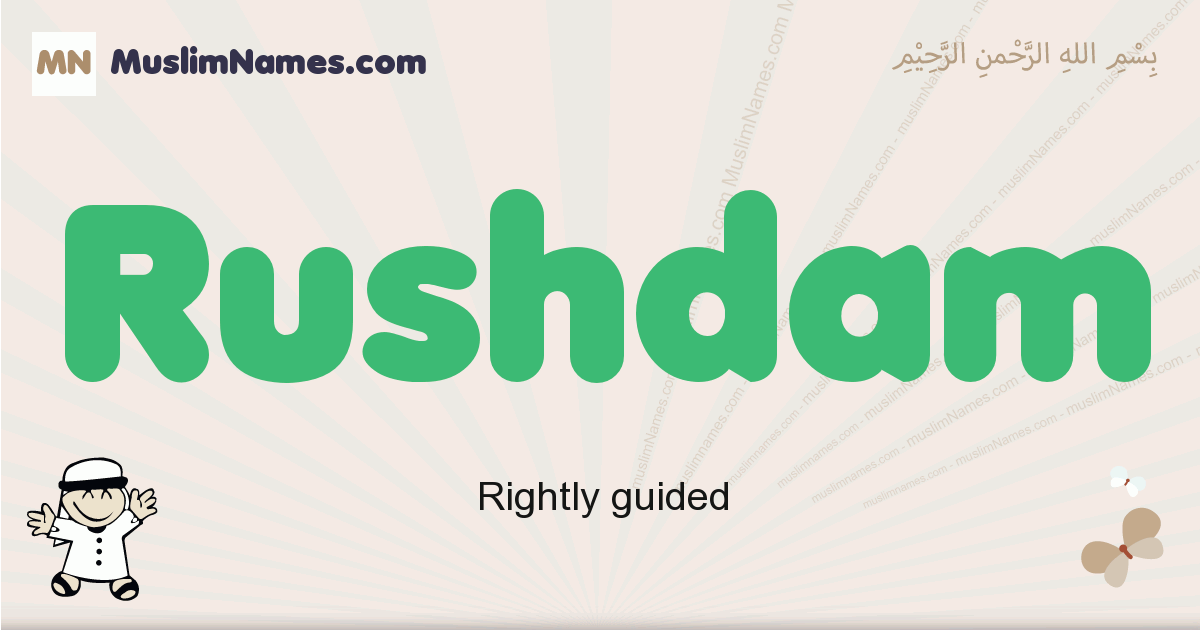 Rushdam muslim boys name and meaning, islamic boys name Rushdam