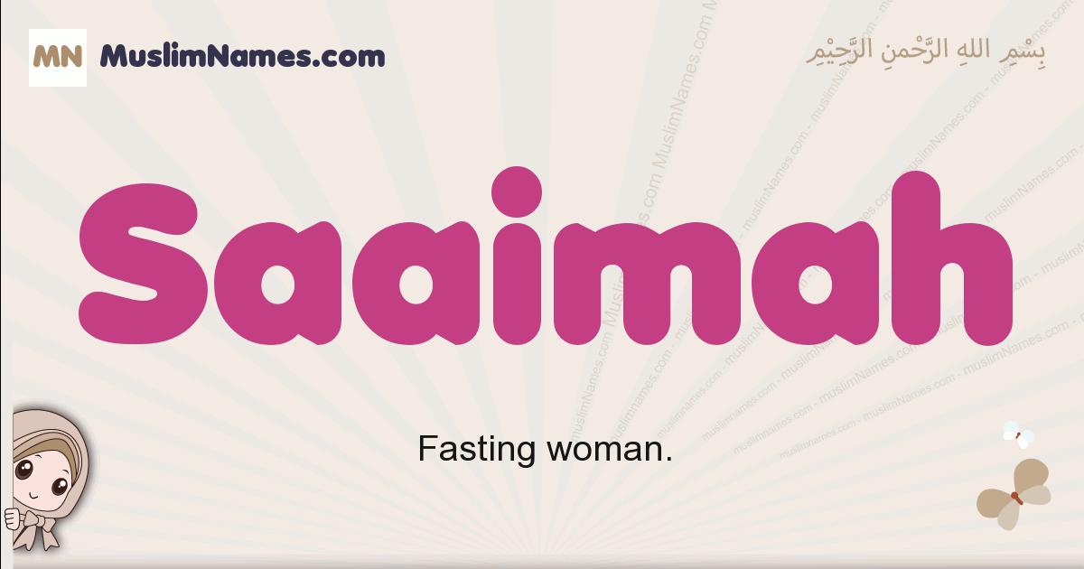 Saaimah muslim girls name and meaning, islamic girls name Saaimah
