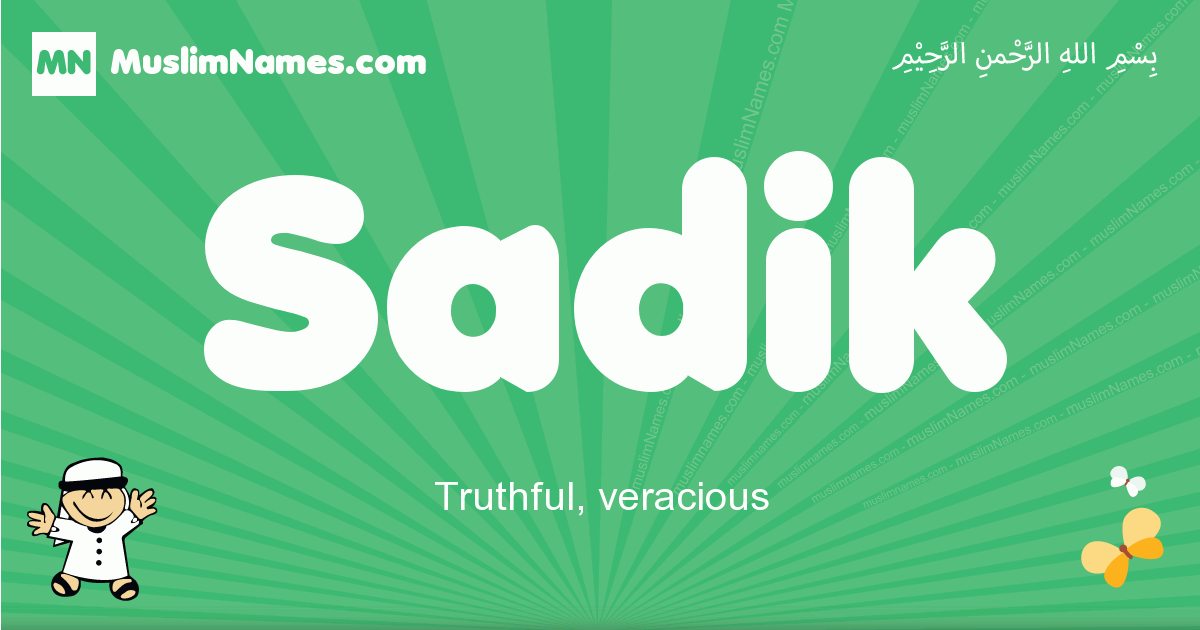 sadik arabic boys name and meaning, quranic boys name sadik