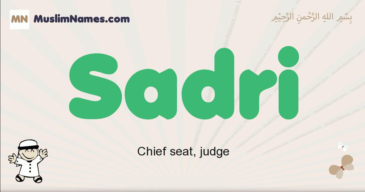 Sadri muslim boys name and meaning, islamic boys name Sadri