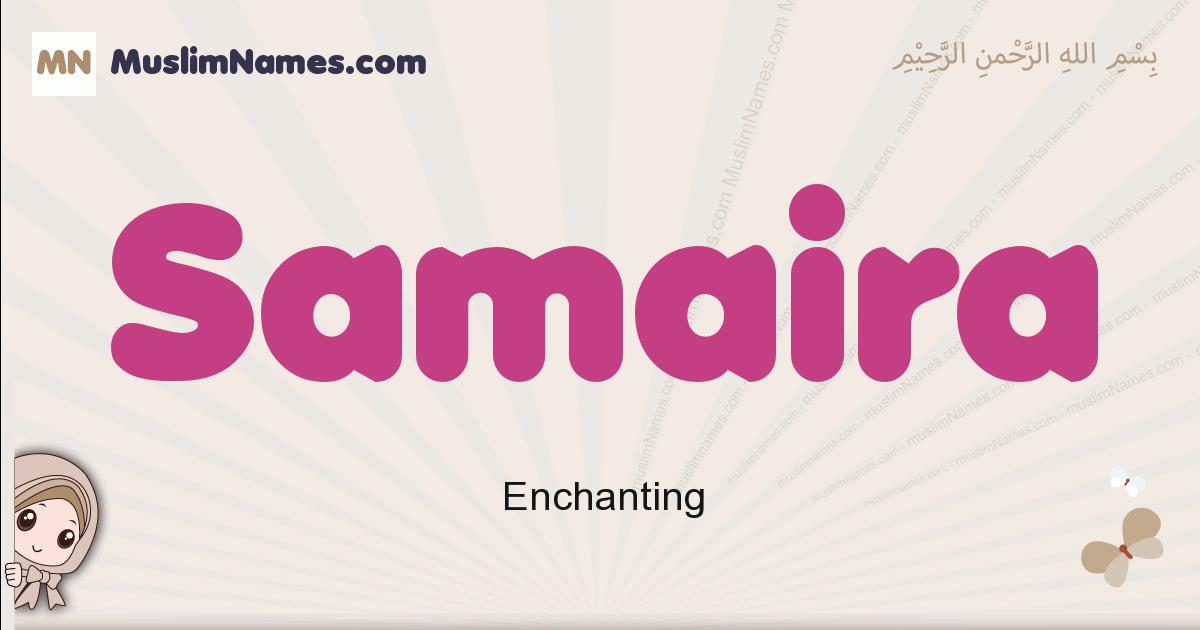Samaira muslim girls name and meaning, islamic girls name Samaira