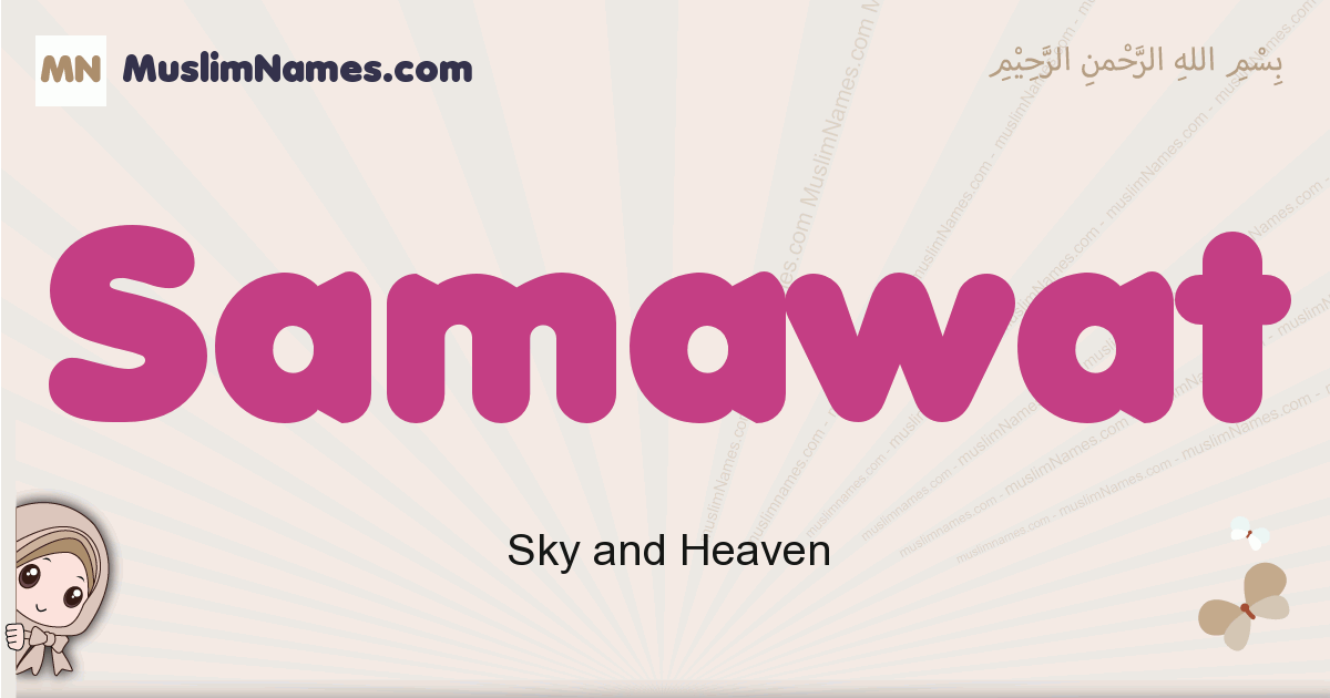 Samawat muslim girls name and meaning, islamic girls name Samawat