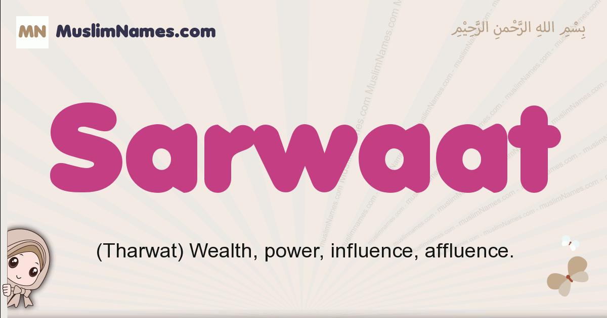Sarwaat muslim girls name and meaning, islamic girls name Sarwaat