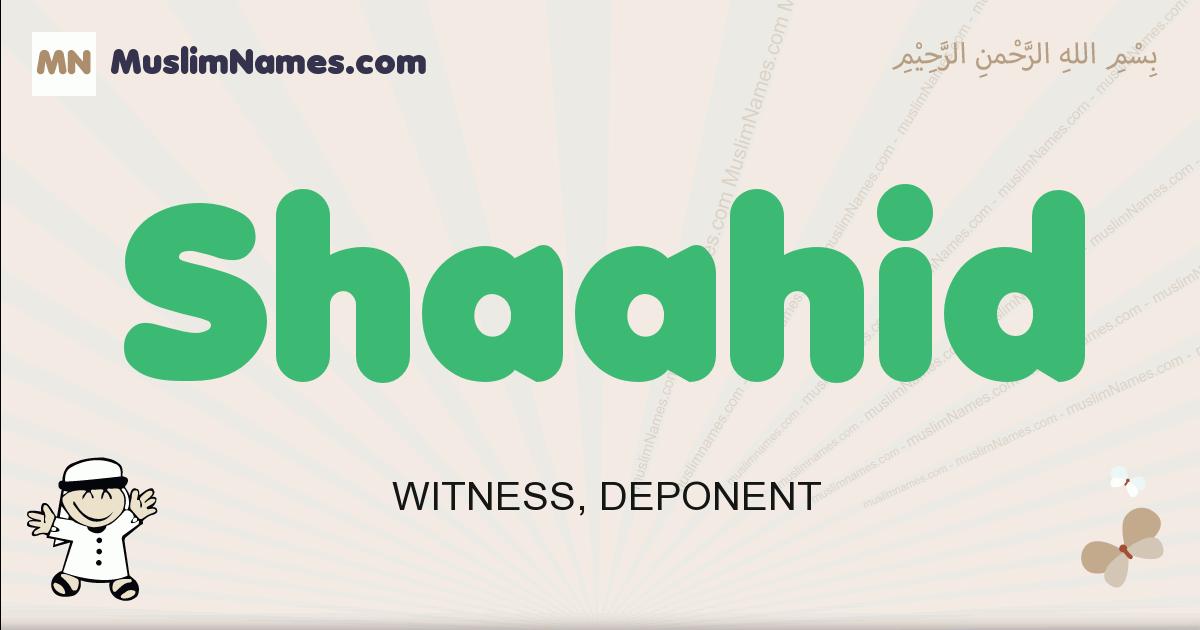 Shaahid muslim boys name and meaning, islamic boys name Shaahid