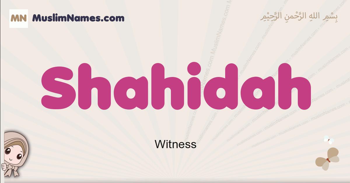Shahidah muslim girls name and meaning, islamic girls name Shahidah