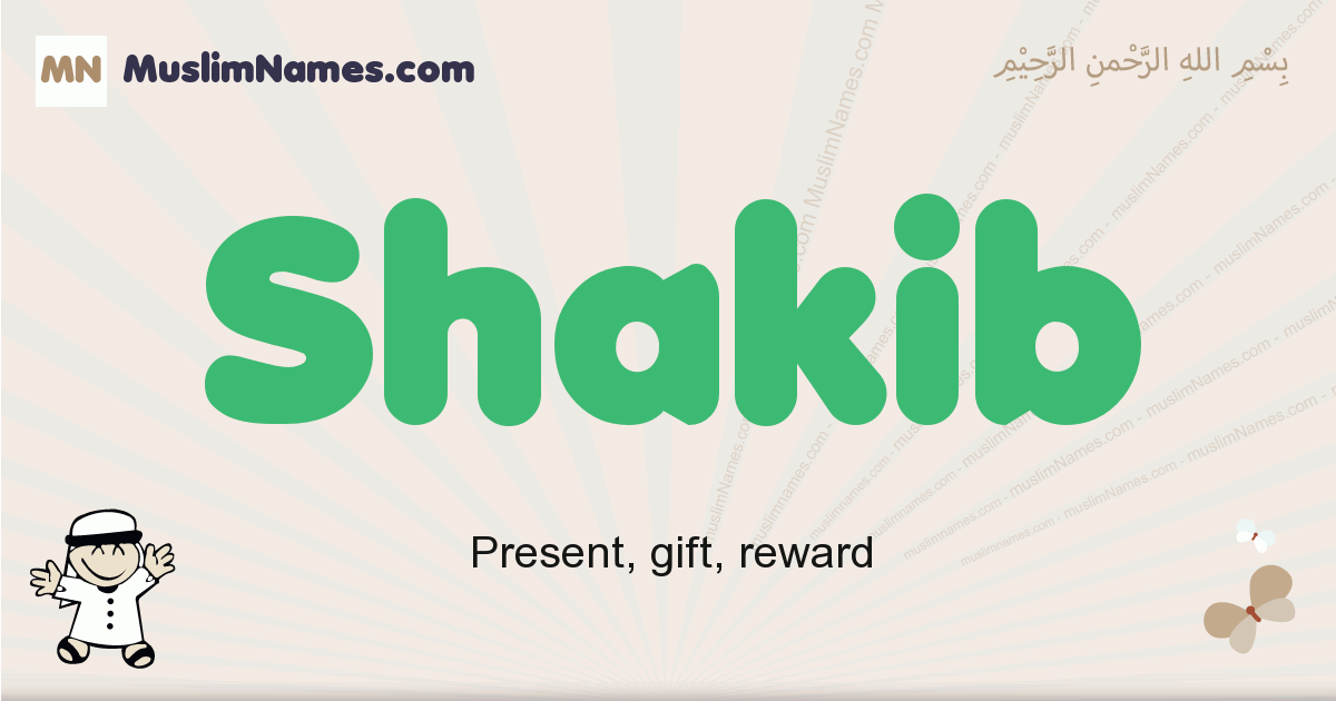 Shakib muslim boys name and meaning, islamic boys name Shakib