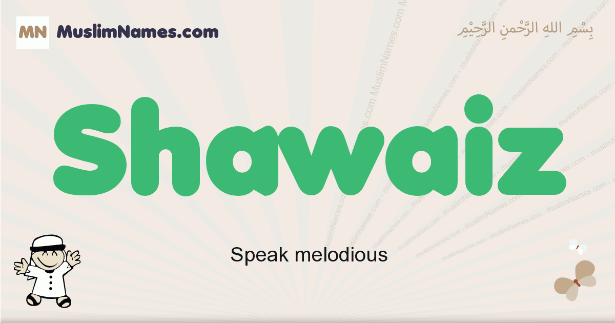 Shawaiz muslim boys name and meaning, islamic boys name Shawaiz