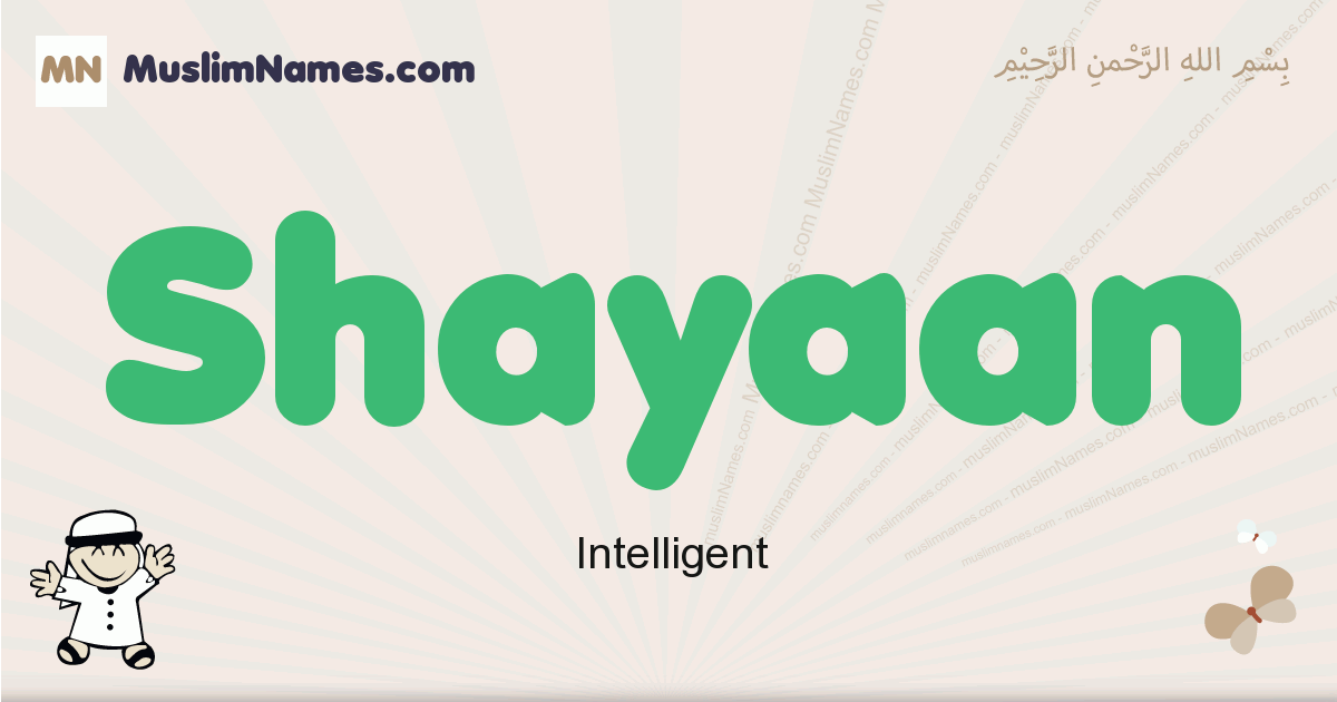 Shayaan muslim boys name and meaning, islamic boys name Shayaan