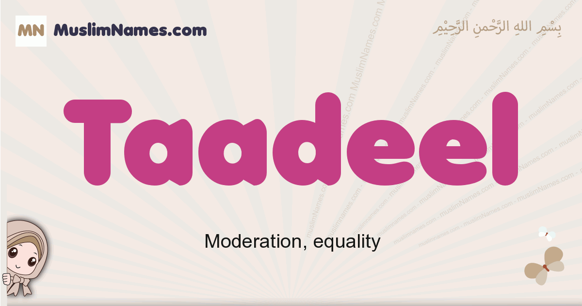 Taadeel muslim girls name and meaning, islamic girls name Taadeel