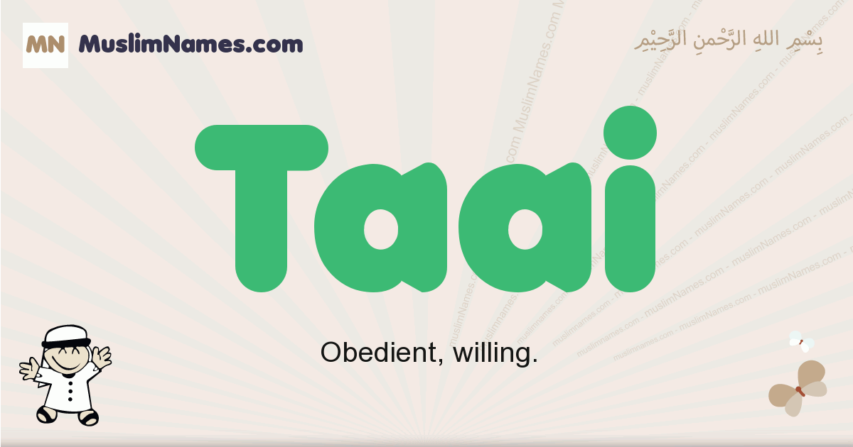Taai muslim boys name and meaning, islamic boys name Taai