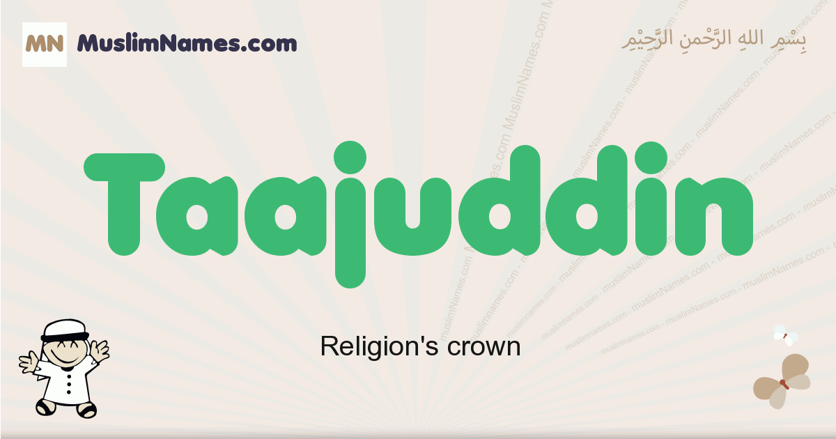 Taajuddin muslim boys name and meaning, islamic boys name Taajuddin