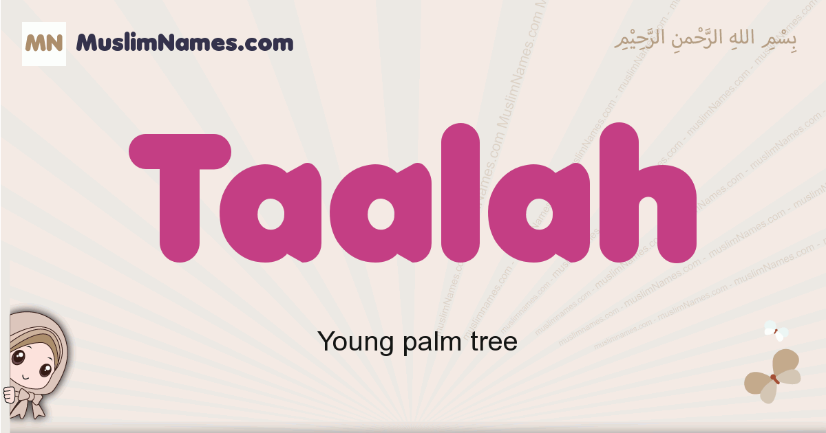 Taalah muslim girls name and meaning, islamic girls name Taalah