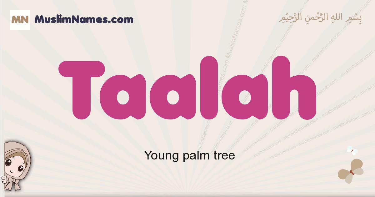 Taalah muslim girls name and meaning, islamic girls name Taalah
