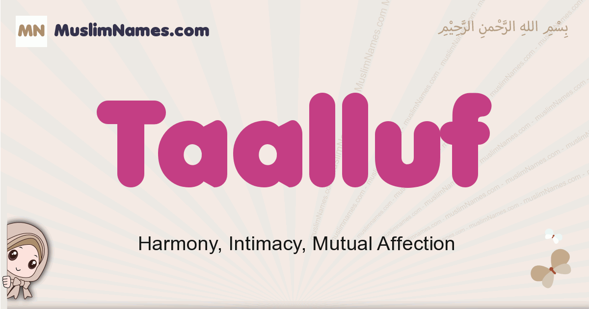 Taalluf muslim girls name and meaning, islamic girls name Taalluf