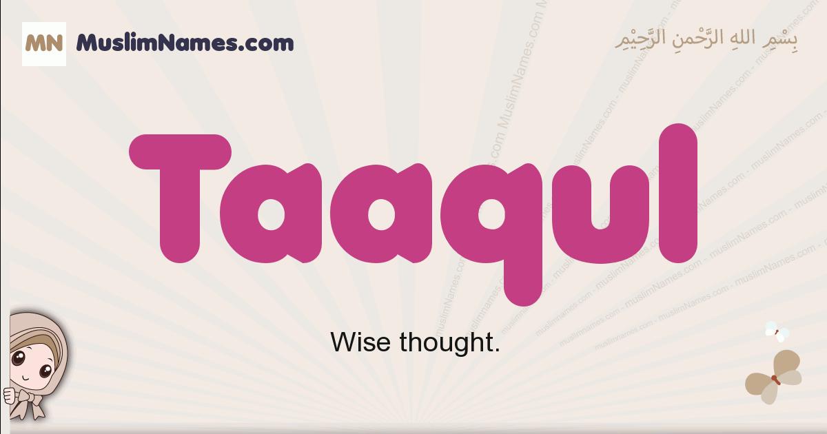 Taaqul muslim girls name and meaning, islamic girls name Taaqul