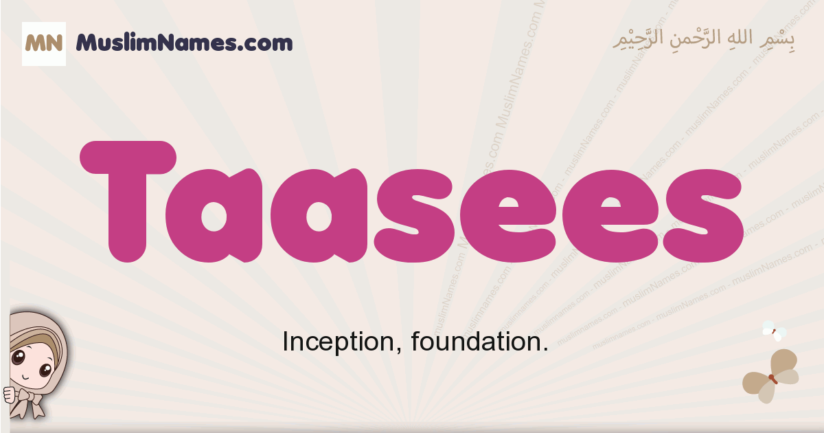 Taasees muslim girls name and meaning, islamic girls name Taasees