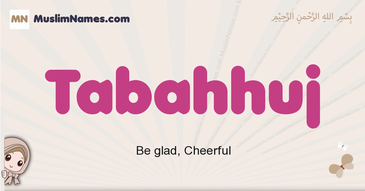 Tabahhuj muslim girls name and meaning, islamic girls name Tabahhuj