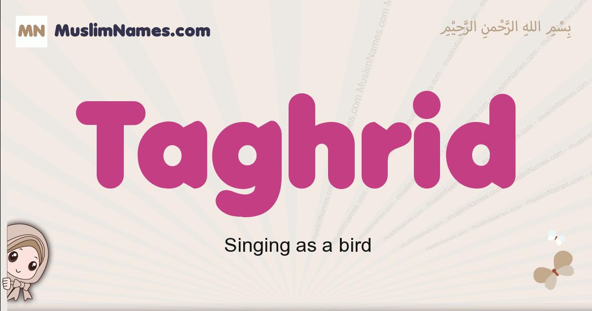Taghrid muslim girls name and meaning, islamic girls name Taghrid