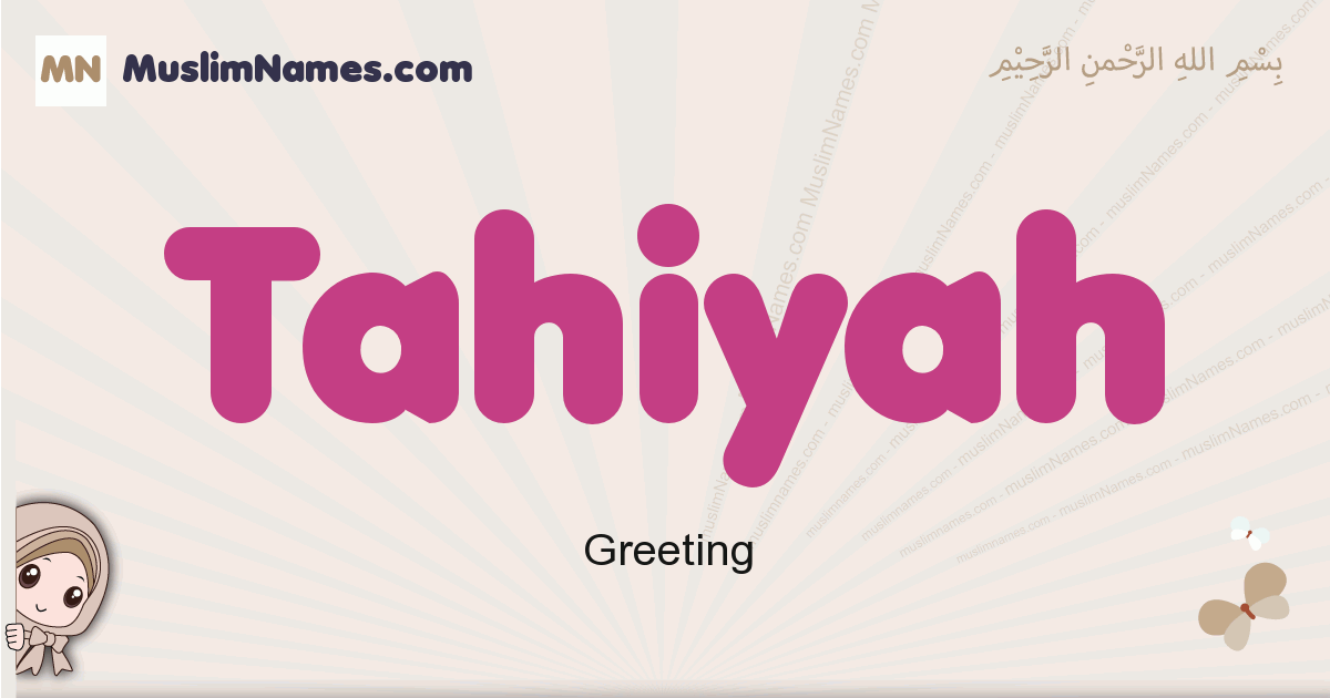 Tahiyah muslim girls name and meaning, islamic girls name Tahiyah