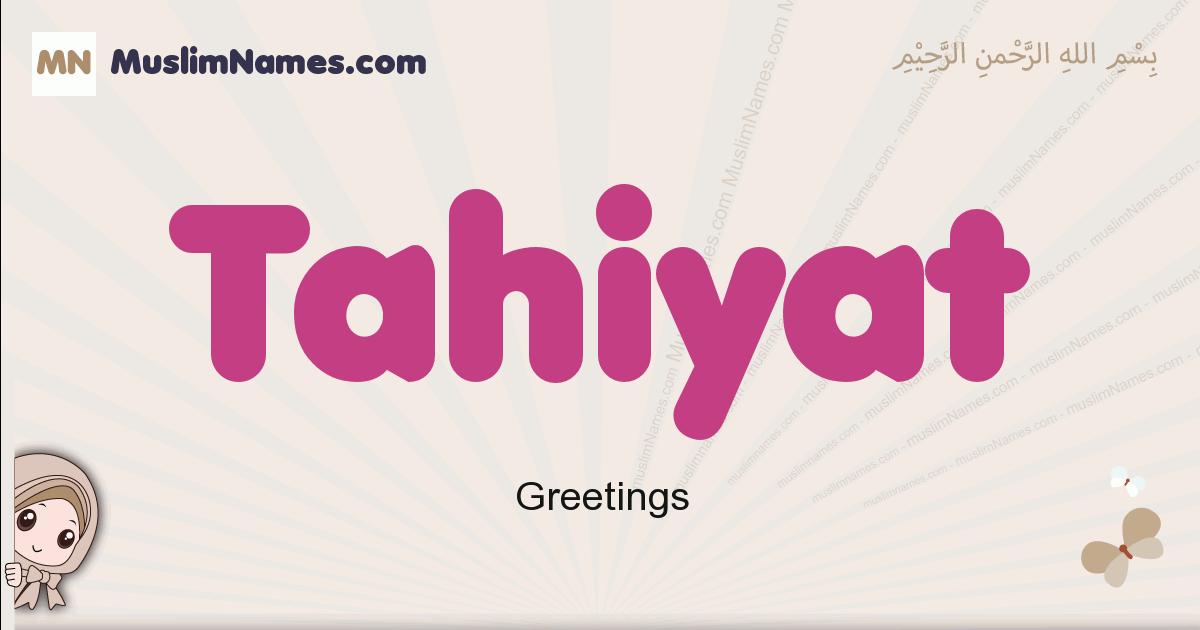 Tahiyat muslim girls name and meaning, islamic girls name Tahiyat