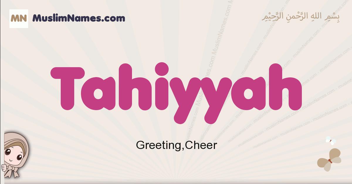 Tahiyyah muslim girls name and meaning, islamic girls name Tahiyyah