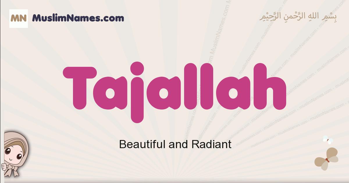 Tajallah muslim girls name and meaning, islamic girls name Tajallah