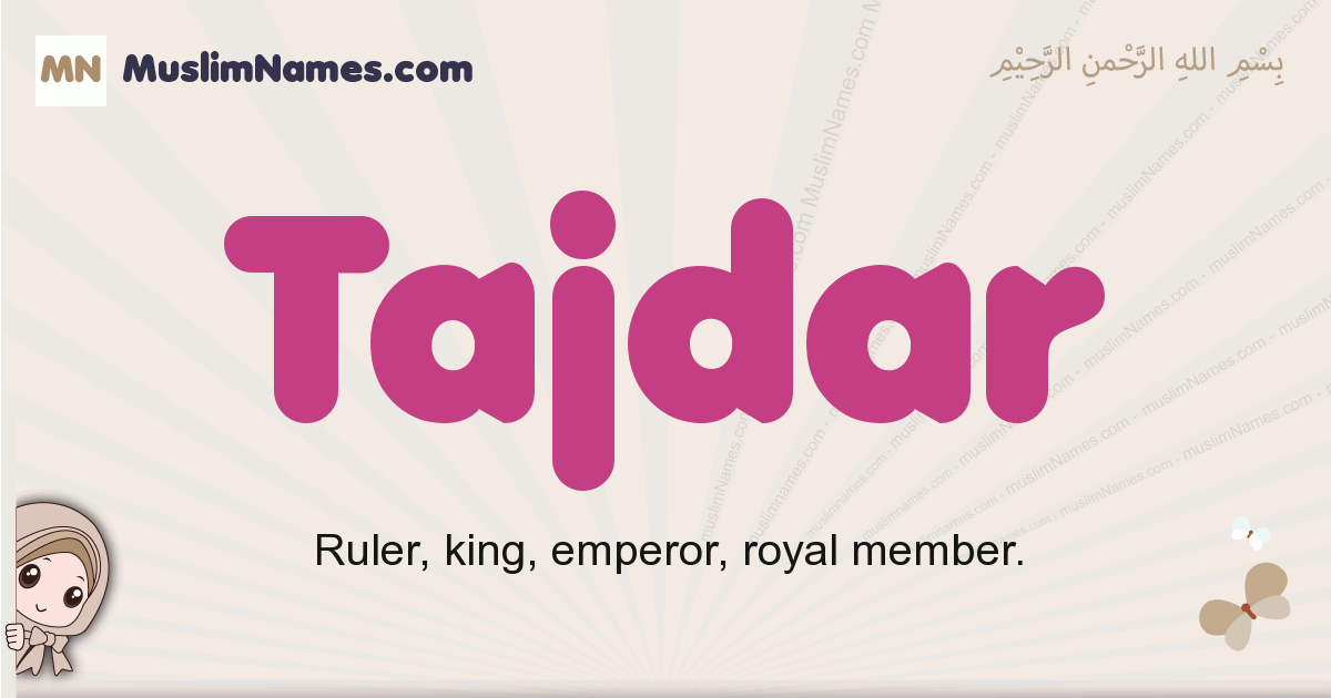 Tajdar muslim boys name and meaning, islamic boys name Tajdar