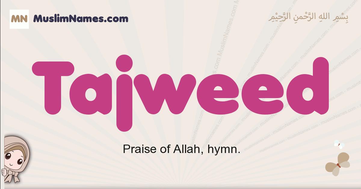 Tajweed muslim girls name and meaning, islamic girls name Tajweed