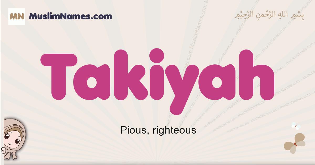 Takiyah muslim girls name and meaning, islamic girls name Takiyah