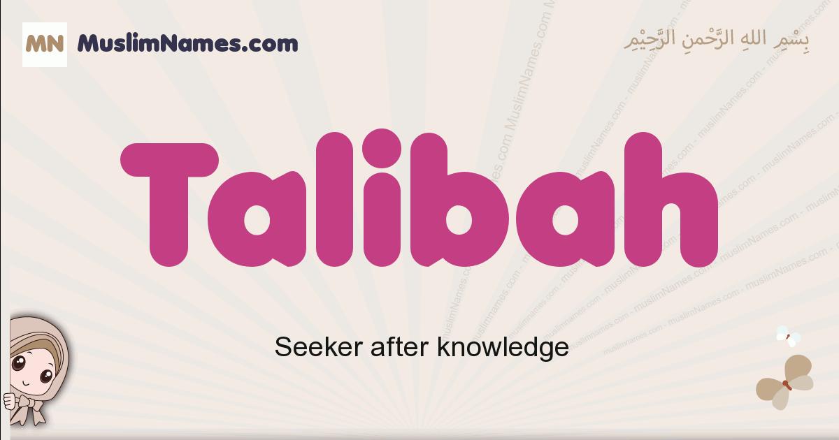 Talibah muslim girls name and meaning, islamic girls name Talibah