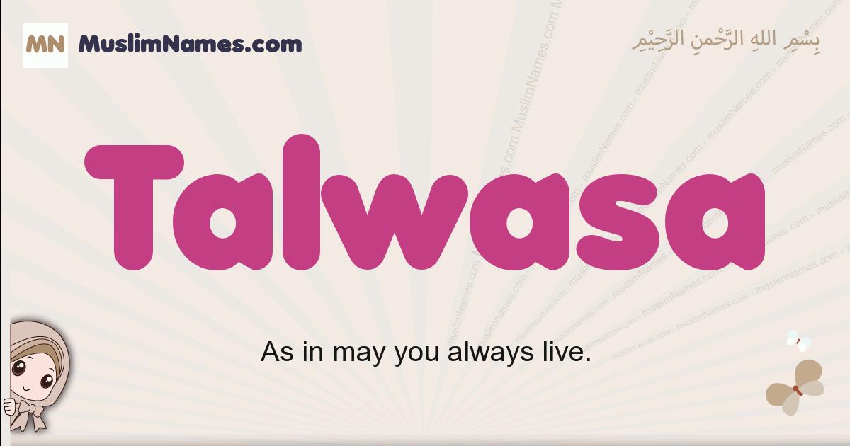 Talwasa muslim girls name and meaning, islamic girls name Talwasa
