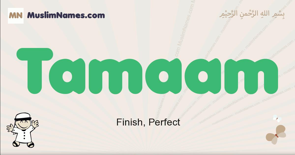 Tamaam muslim boys name and meaning, islamic boys name Tamaam