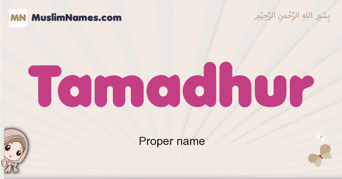 Tamadhur muslim girls name and meaning, islamic girls name Tamadhur