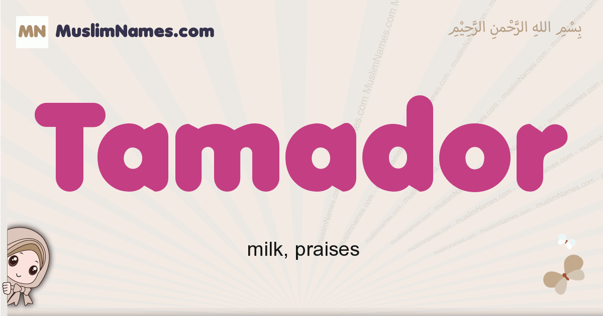 Tamador muslim girls name and meaning, islamic girls name Tamador