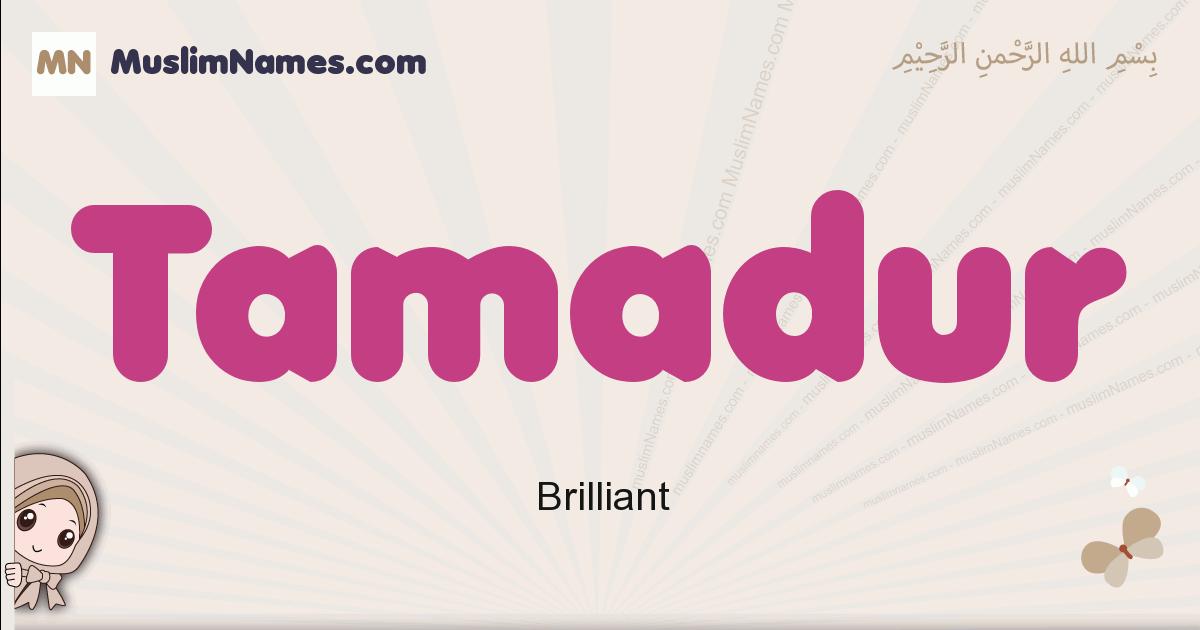 Tamadur muslim girls name and meaning, islamic girls name Tamadur