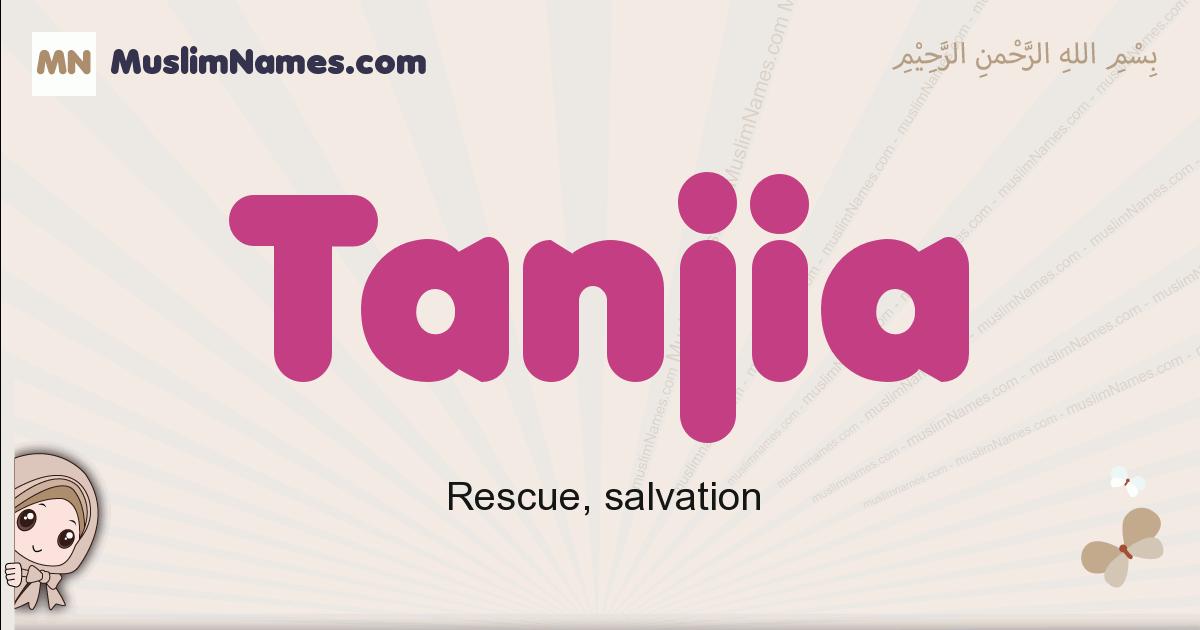 Tanjia muslim girls name and meaning, islamic girls name Tanjia