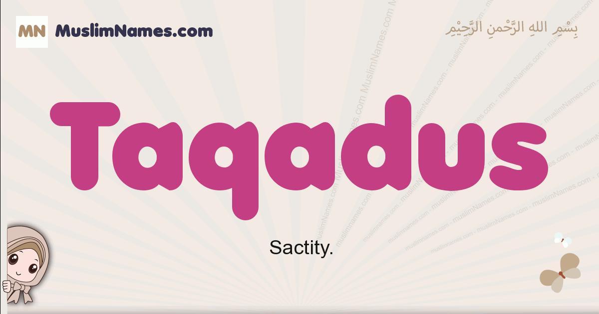 Taqadus muslim girls name and meaning, islamic girls name Taqadus