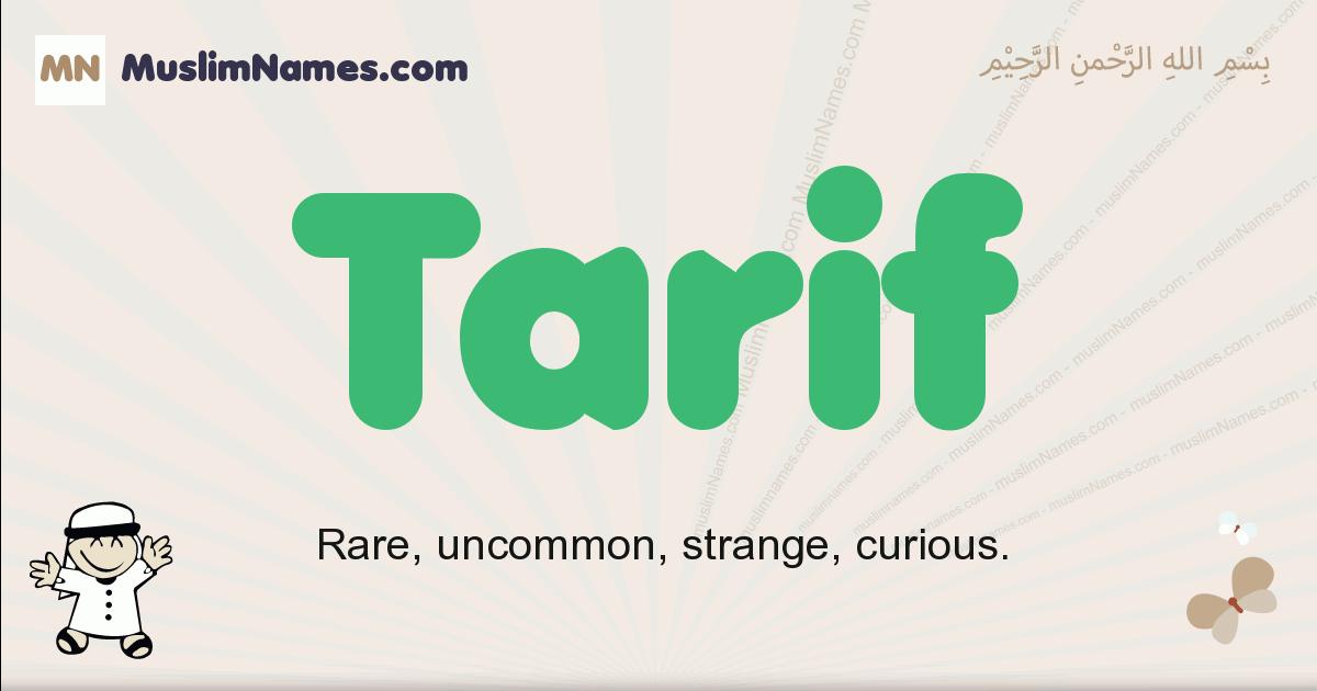 Tarif muslim boys name and meaning, islamic boys name Tarif