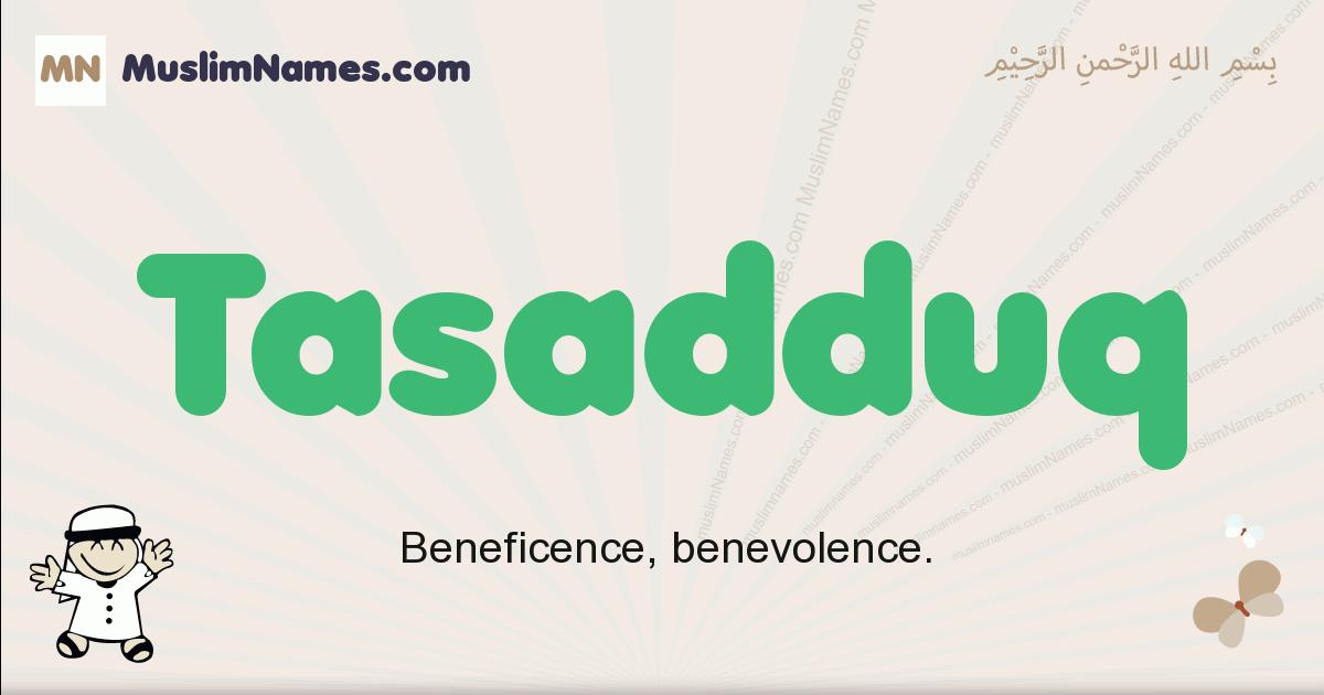 Tasadduq muslim boys name and meaning, islamic boys name Tasadduq