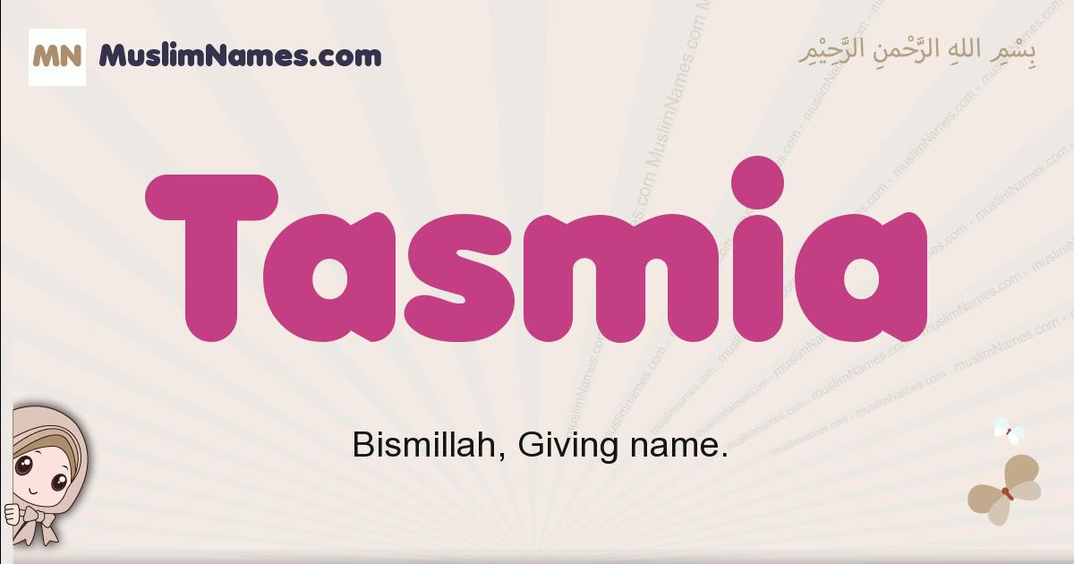 Tasmia muslim girls name and meaning, islamic girls name Tasmia
