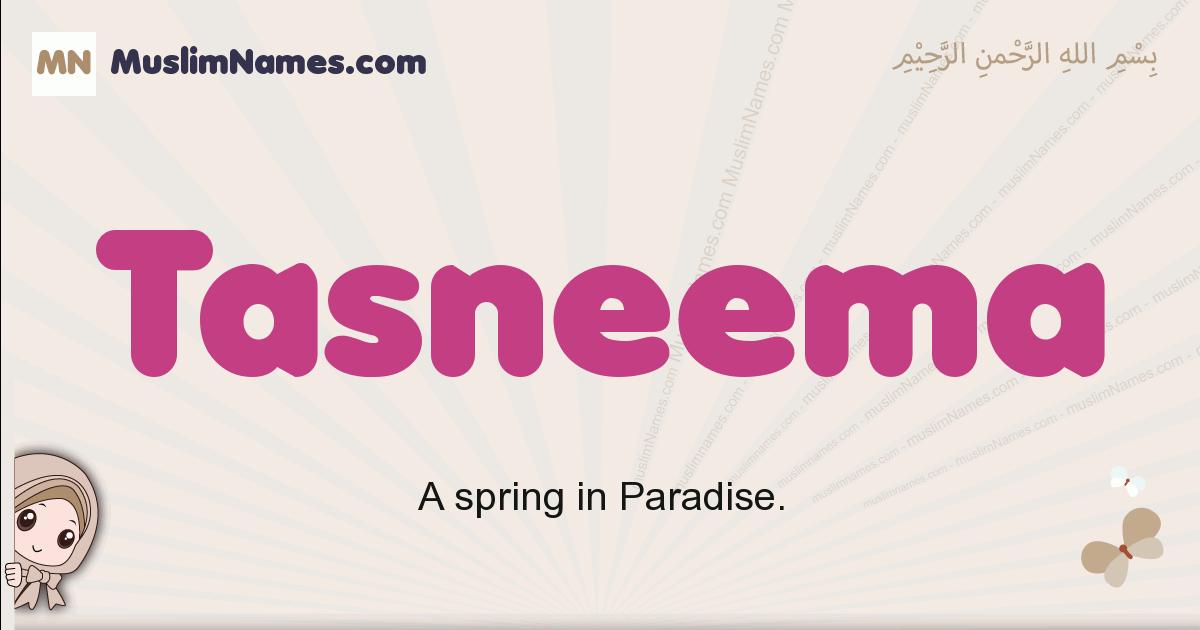 Tasneema muslim girls name and meaning, islamic girls name Tasneema