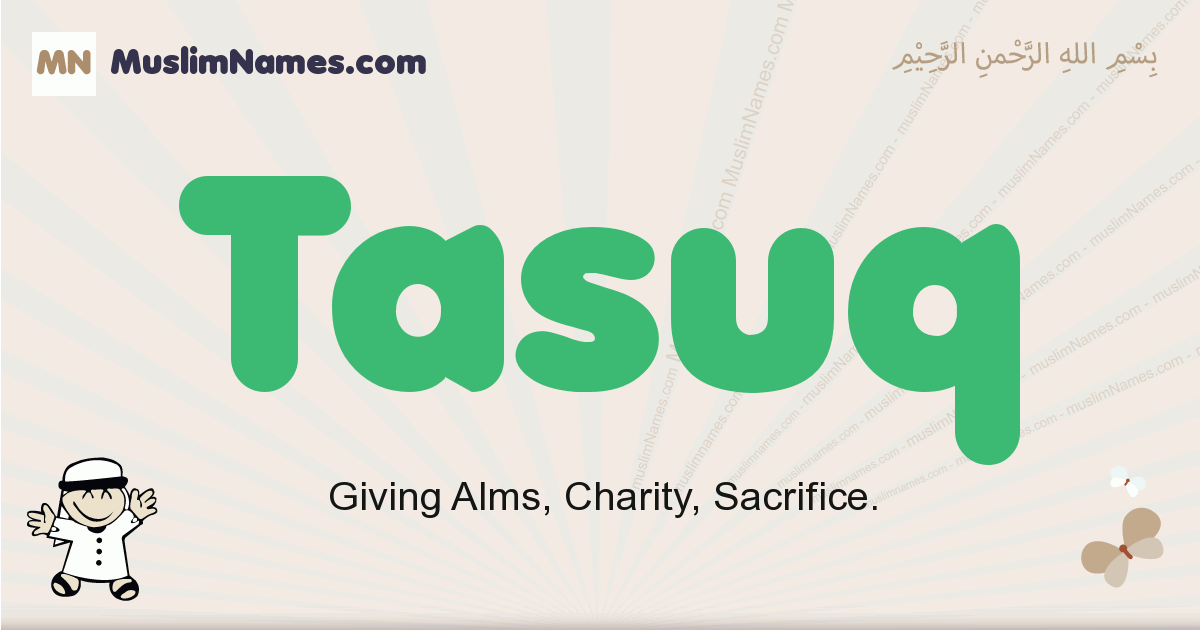 Tasuq muslim boys name and meaning, islamic boys name Tasuq